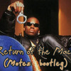 Return of the Mack (Motez Bootleg)