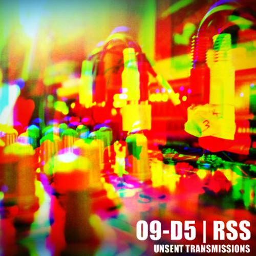 09-D5 x RSS - Unsent Transmissions