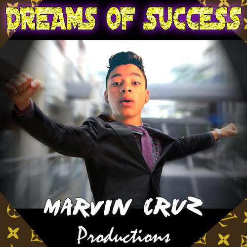 Marvin Cruz - Dreams Of Success