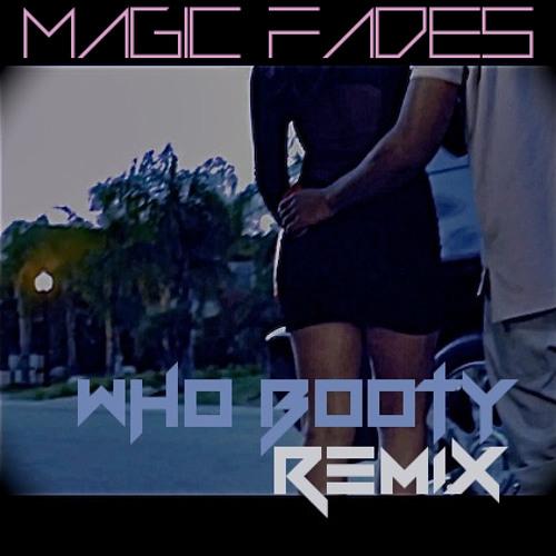 $$$ WHO_))BOOTY_))REMIX $$$