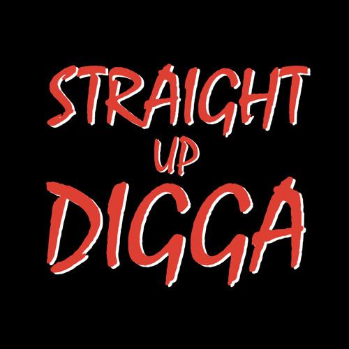 Straight Up Digga