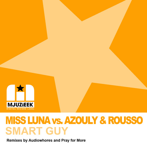 OUT NOW! Miss Luna vs. Azouly & Rousso - Smart Guy (Original Mix)