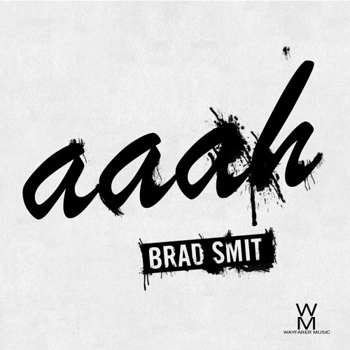 Aaah - Brad Smit (Original Mix)  **Out Now**//SUPPORTED BY CHUCKIE!!!