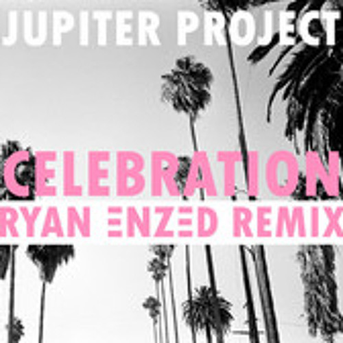 Celebration - Jupiter Project (Ryan ΞNZΞD Remix) Out Now Through Warner Records