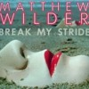 Matthew Wilder - Break My Stride Edit (ATG Remixed)