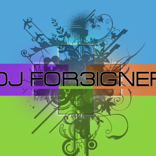 DJ FOR3IGNER (Spezial Mix)
