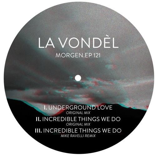 La Vondel - Incredible Things We Do (Mike Ravelli Remix)