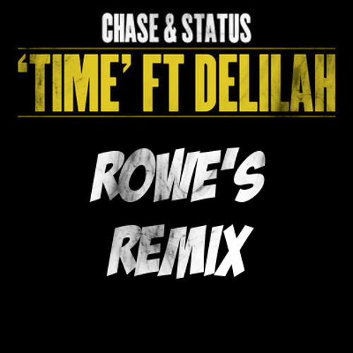 Chase & Status - Time (Rowe's Remix)