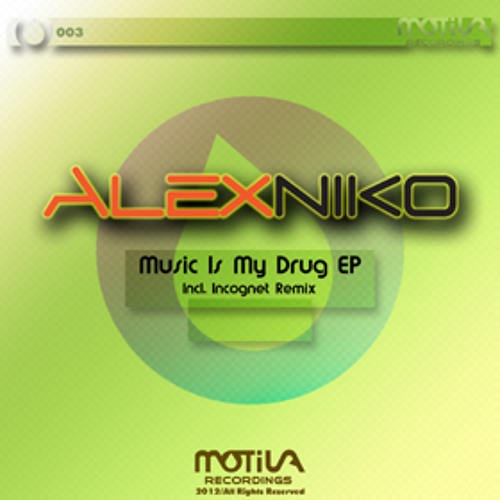 Alex Niko - Music Is My Drug (Incognet Remix) Beatport #13 hit