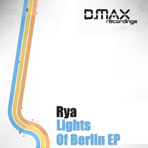 Rya - Sarah  (Original Mix) [D.MAX Recordings] from Lights Of Berlin EP