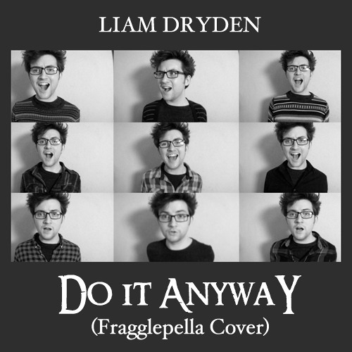 Do It Anyway (Ben Folds Five Fragglepella Cover)