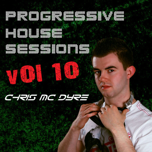 Progressive House Sessions Vol.10 Mixed By Chris Mc Dyre [Free Download]