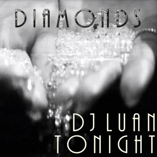 DJ LUAN TONIGHT - DIAMONDS (SET 20 - NOVEMBRO 2012)