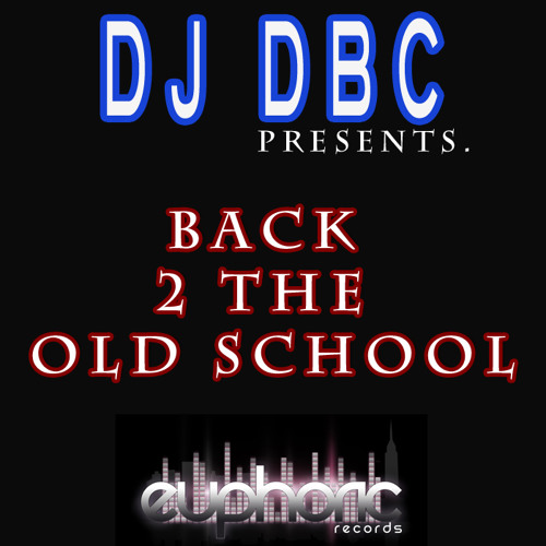 Dj DBC - BACK 2 THE OLD SCHOOL (Available at Juno Download)
