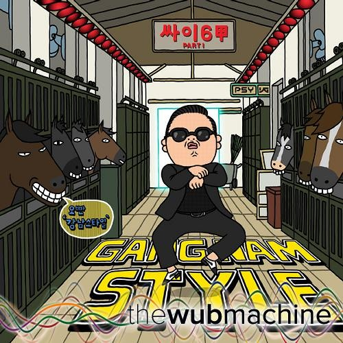 Gangnam Style (Wub Machine Remix)