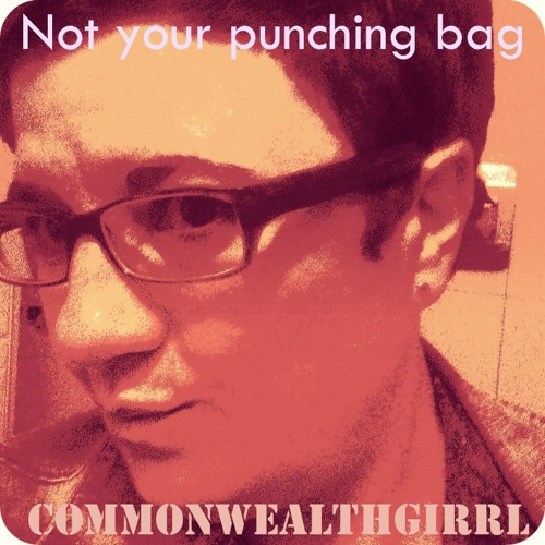 Not your punching bag