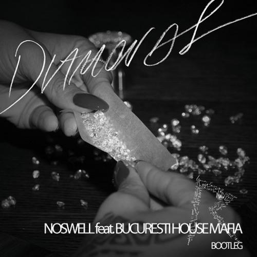 Rhianna Diamonds (Noswell feat. Bucuresti House Mafia (BHM) Bootleg)