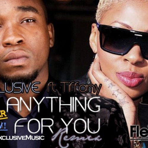 Flexclusive ft Itz Tiffany - Anything For You (Remix)