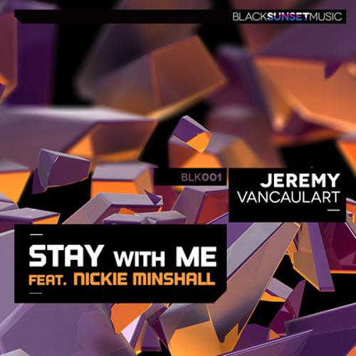 Jeremy Vancaulart feat. Nickie Minshall - Stay With Me (David Berard Remix)