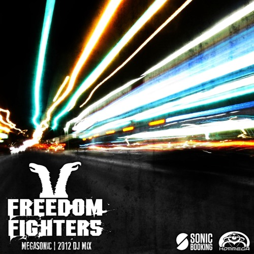 Freedom Fighters - MegaSonic Mix - Free Download