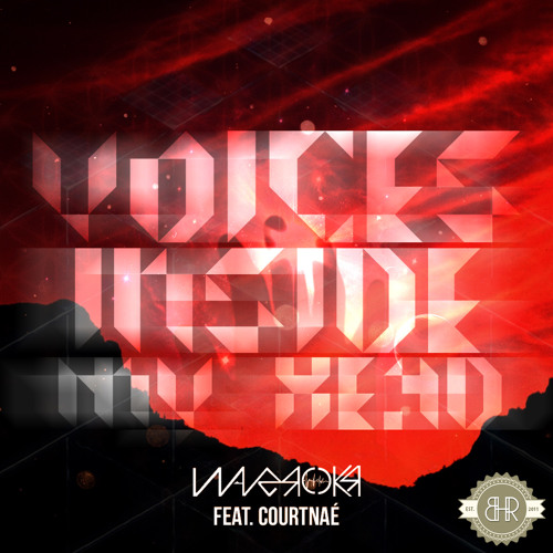 Waverokr feat. Courtnae - Voices Inside My Head (Original Mix) AVAILABLE NOW ON BEATPORT