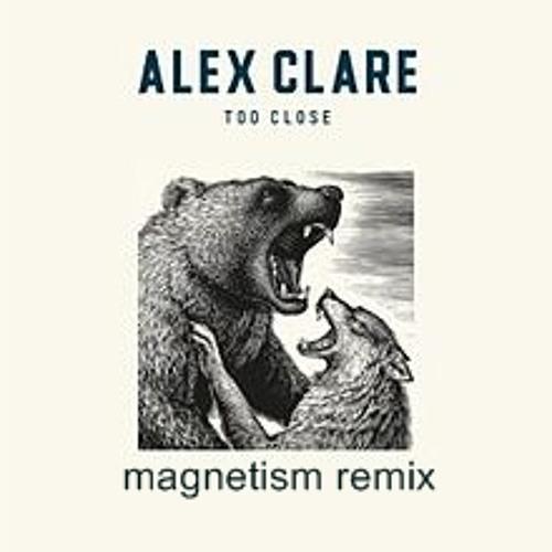 Alex Clare - Too Close (Magnetism Remix)