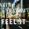 Feel It - Aztro & Trazom