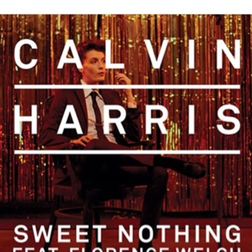 sweet nothing calvin harris ft florence and the machine offical !