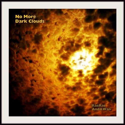 No More Dark Clouds (AndAWan ft. RaeRae)