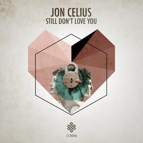 Jon Celius - Still Don't Love You (PONY Remix) [Cream Couture Records]