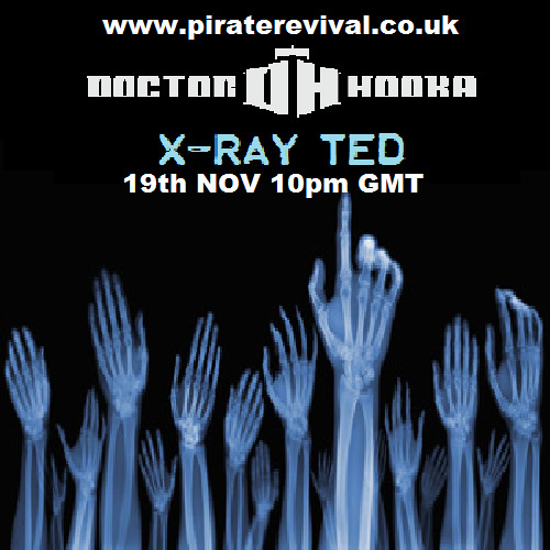X-Ray Ted's Guest mix for Dr. Hooka 19/11/12