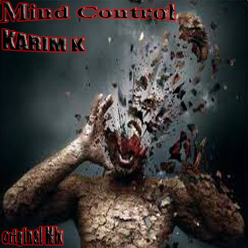 Karim-K _ Mind Control  ( Original Mix ) 2nd Part