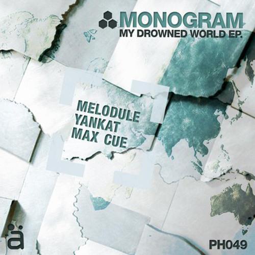 Monogram - My Drowned World (Melodule Remix)