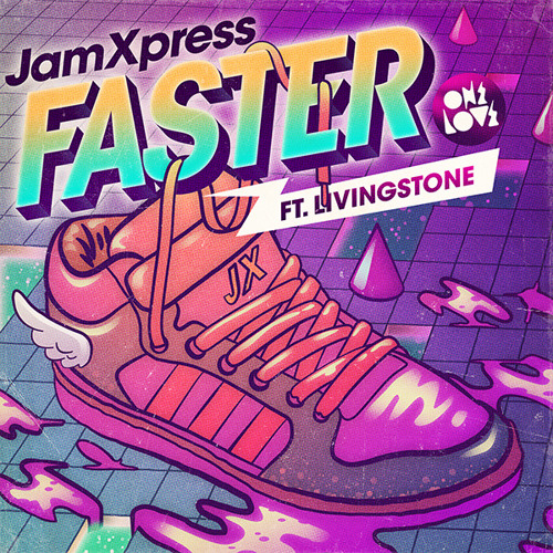 Jam Xpress Feat. Livingstone - Faster