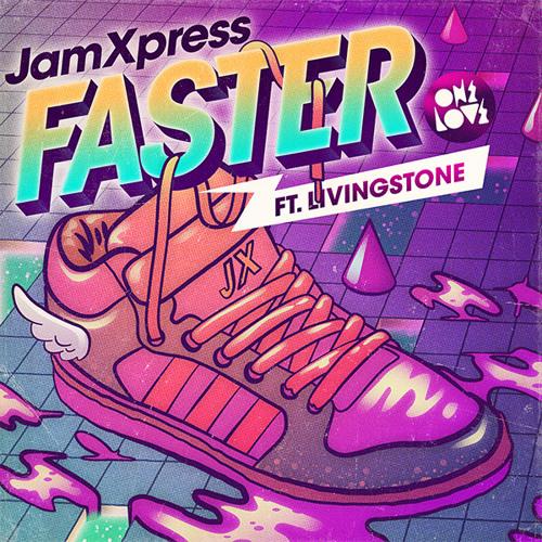 Jam Xpress Feat. Livingstone - Faster (Polyfonik Remix)