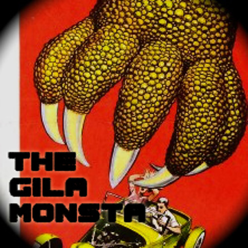 The Gila Monsta (Original Mix)
