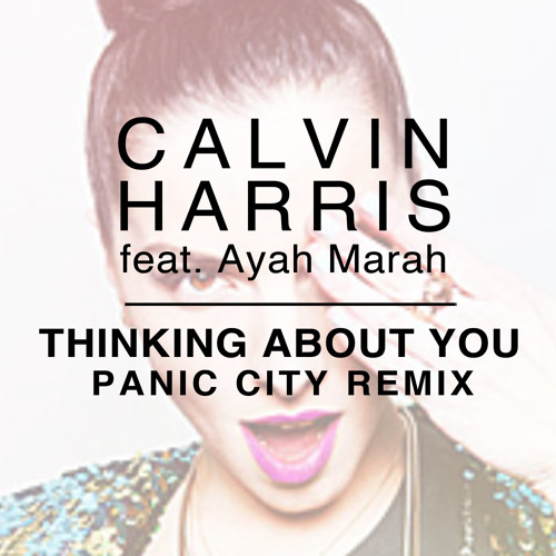 REMIX | Calvin Harris - Thinking About You (Panic City Remix)