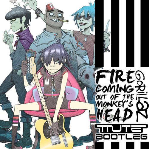 Gorillaz - Fire Coming Out of the Monkey's Head (mute Bootleg) *FREE DOWNLOAD*