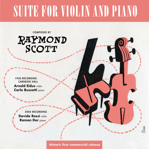 Raymond Scott: Suite for Violin and Piano