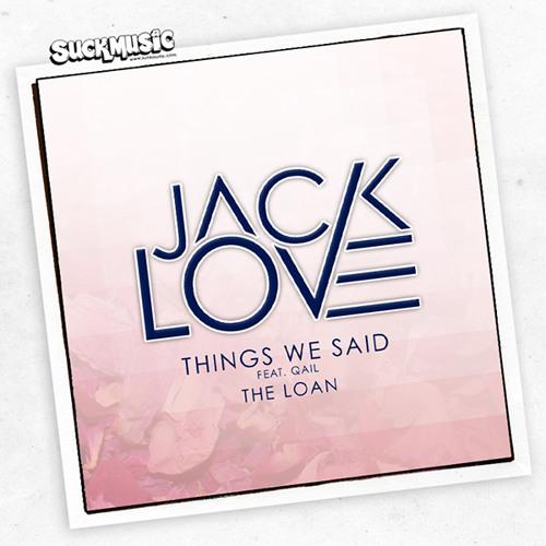 SUK022 // Things We Said / The Loan - Jack Love