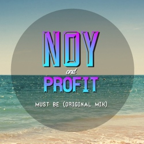 Noy ft. Profit MC - Must Be [Free DL] [320 kbps]