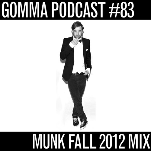 Gomma Podcast #83 - Munk Autumn Mix 2012