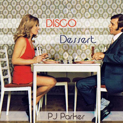 Disco Dessert (pj parker nov mixtape)