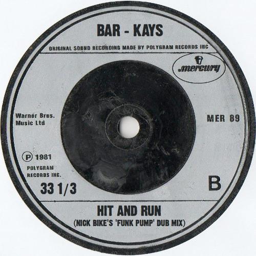 Bar Kays - Hit & Run (Nick Bike's 'funk pump' dub mix)