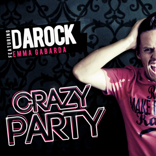 Darock Feat Emma Gabarda - Crazy Party (Kriis Wide Remix)