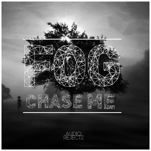 FOG - Chase Me EP sampler ( Out today on Audio Rejectz )