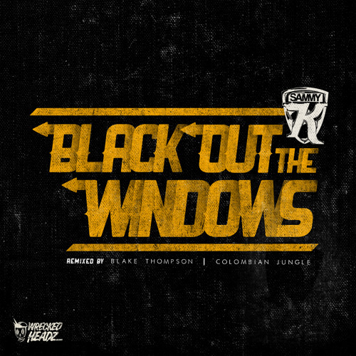 Sammy K - Blackout The Windows (Colombian Jungle Remix) OUT NOW