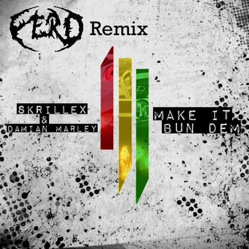 Skrillex & Damian Marley - Make It Bun Dem (FERD Remix)