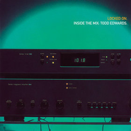 001 - Locked On. Inside The Mix: Todd Edwards (1996)