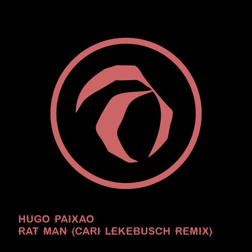 Hugo Paixao - Rat Man (Cari Lekebusch Remix)
